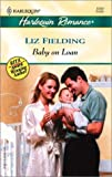 Baby on Loan, Liz Fielding, 0373037228
