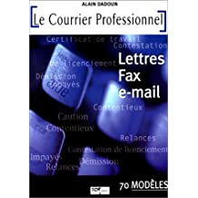 Courrier profession.:lettres,fax,e-mail