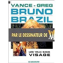 Bruno Brazil 03 Yeux sans visage Les - 2e Ed.
