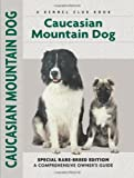 Caucasian Mountain Dog, Stacey Layne Grether Kubyn, 1593783450