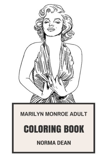 Marilyn Monroe Adult Coloring Book: Sex Symbol and Pop Culture Icon, Beautiful Model and Actress Marilyn Monroe Inspired Adult Coloring Book (Marilyn Monroe (Pop Culture Icon Costumes)