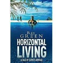 Horizontal Living: A Dark Comedy-Thriller (Roy Groves Thriller Series Book 4)