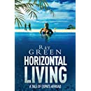 Horizontal Living: A Tale of Expats Abroad (Roy Groves Thriller Series Book 4)