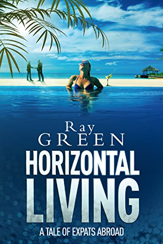 Book cover image for Horizontal Living: A Tale of Expats Abroad (Roy Groves Thriller Series Book 4)