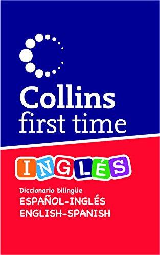 First Time Inglés: Diccionario Bilingüe Español-Inglés | English-Spanish
