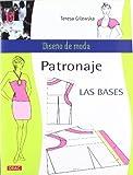 by teresa gilewska patronaje las bases pattern the basis dise??o de moda fashion design spanish edition paperback