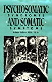 Psychosomatic Syndromes and Somatic Symptoms, Kellner, Robert, 0880481102