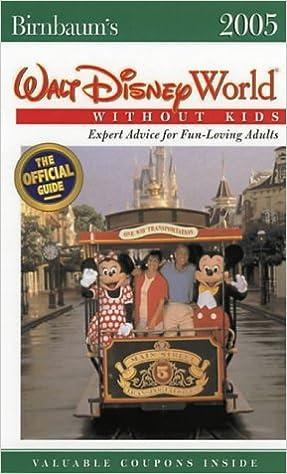 Book Walt Disney World without Kids 2005 (Birnbaum's Walt Disney World Without Kids: The Official Guide for Fun-Loving Adults)