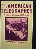 The American Telegrapher 9780813512853