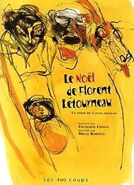 Le Noël de Florent Létourneau : Un conte du Canada français par Françoise Lepage