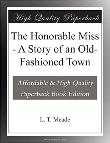 Book The Honorable Miss - A Story of an Old-Fashioned Town
