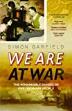 We are at War: The Remarkable Diaries of Five Ordinary People