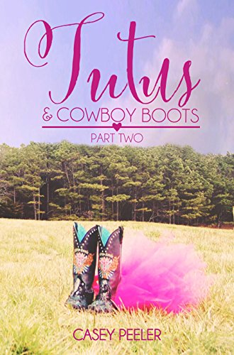 Tutu Series (Tutus & Cowboy Boots (Part 2) (Tutus & Cowboy Boots Series))