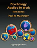 Psychology Applied to Work : An Introduction to Industrial and Organizational Psychology, Muchinsky, Paul, 0980147808