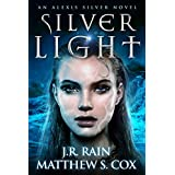 Silver Light (Alexis Silver Book 1)