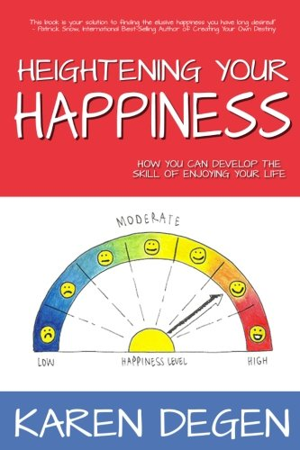 Heightening Your Happiness: How You Can Develop the Skill of Enjoying Your Life PDF