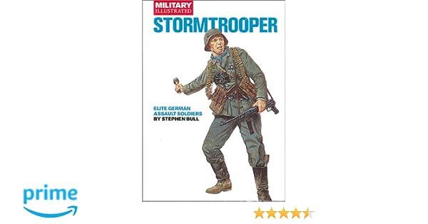 Stormtrooper elite german assault soldiers classic soldiers stormtrooper elite german assault soldiers classic soldiers stephen bull 9781903040010 amazon books fandeluxe Gallery