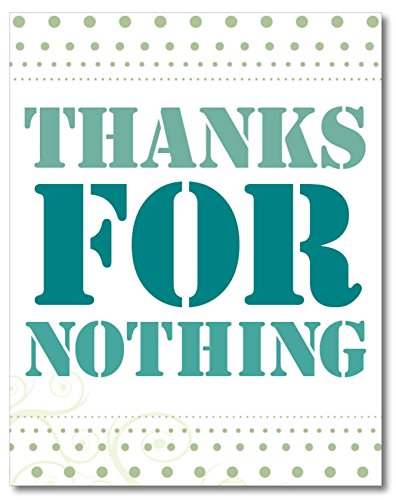 Funny Thank You Card. Thanks for Nothing! Single, 5.5x4.25 Blank Greeting Card with Envelope. Unique Christmas Gift Idea for Him or Her. Joke, All Occasion, Valentine's Day, Just Because for Friends