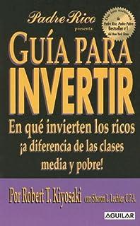 Guia Para Invertir: En Que Invierten los Ricos!A Diferencia de las Clases Media