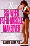 The Six-Week Fat-to-Muscle Makeover, Ellington Darden, 0399515623