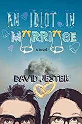 An Idiot in Marriage: A Novel