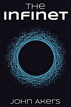 The Infinet (Trivial Game Book 1) by [Akers, John]