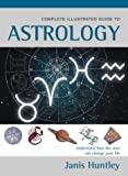 The Complete Illustrated Guide to Astrology, Janis Huntley, 0007152744