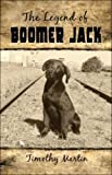 Legend of Boomer Jack, Timothy Martin, 1424108861