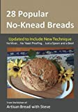 28 Popular No-Knead Breads: From the Kitchen of Artisan Bread with Steve