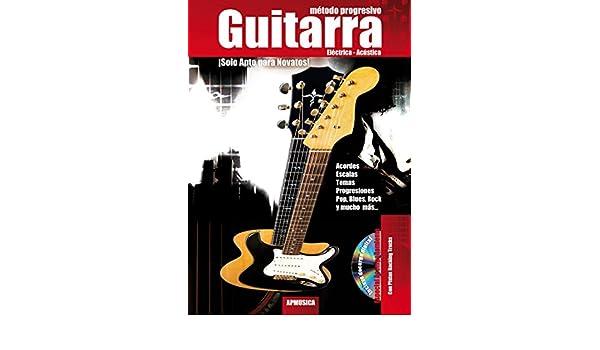 MARTINEZ Paul - Metodo Progresivo para Guitarra Electrica y Acustica (Inc.CD): MARTINEZ Paul: 9788496978614: Amazon.com: Books