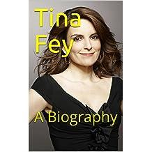 Tina Fey: A Biography