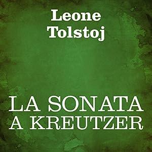 La sonata a Kreutzer [The Kreutzer Sonata] Audiobook