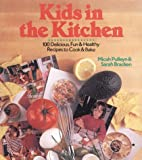 Kids in the Kitchen, Micah Pulleyn and Sarah Bracken, 080690447X