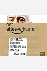 Der Allesverkäufer: Jeff Bezos und das Imperium von Amazon Audio CD