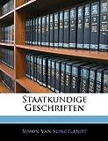 Staatkundige Geschriften, Simon Van Slingelandt, 1145149693