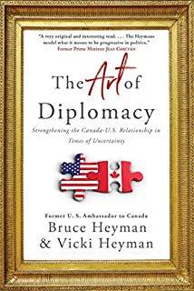 Book Cover: The Art of Diplomacy: Strengthening the Canada-U.S. Relationship in Times of Uncertainty