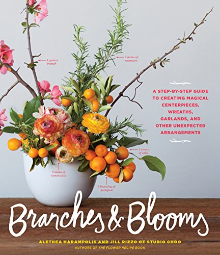Branches & Blooms: A Step-by-Step Guide to Creating Magical Centerpieces, Wreaths, Garlands, and Other Unexpected Arrangements]()