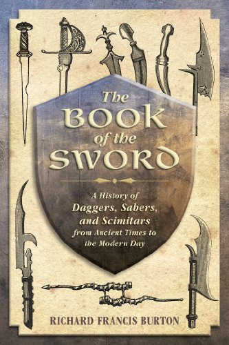 The Book of the Sword: A History of Daggers, Sabers, and Scimitars from Ancient Times to the Modern Day cover