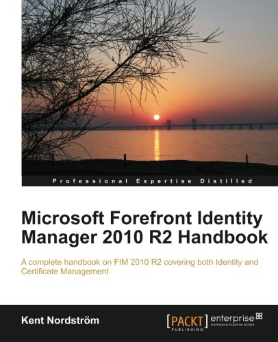[PDF] Microsoft Forefront Identity Manager 2010 R2 Handbook Free Download | Publisher : Packt Publishing | Category : Computers & Internet | ISBN 10 : 1849685363 | ISBN 13 : 9781849685368