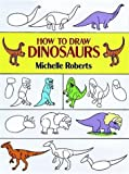 How to Draw Dinosaurs, Michelle Roberts, 0486284603