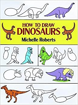 How to draw dinosaurs how to draw dover michelle roberts how to draw dinosaurs how to draw dover ccuart Gallery