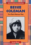 Bessie Coleman: First Black Woman Pilot (African-American Biographies)