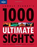 1000 Ultimate Sights, Lonely Planet Staff, 1742202934