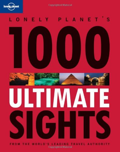 1 000 Ultimate Sights 1ed - Anglais ~ AA. VV., Lonely Planet