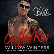 Cuffed Kiss: A Bad Boy Mafia Romance | Willow Winters