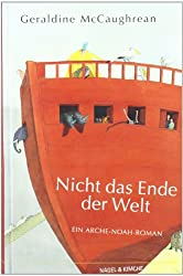 Nicht das Ende der Welt: Ein Arche-Noah-Roman