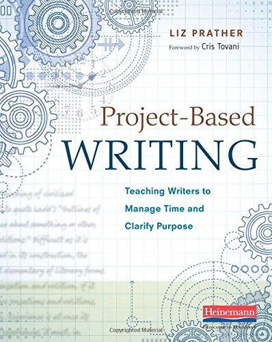 Project-Based Writing: Teaching Writers to Manage Time and Clarify Purpose