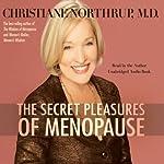 The Secret Pleasures of Menopause | Christiane Northrup M.D.