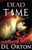 img - for Dead Time (Between Two Evils) (Volume 3) book / textbook / text book