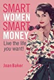 Smart Women, Smart Money, Joan Baker, 1741143640